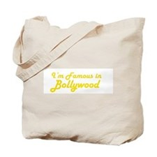 I'm Famous in Bollywood Tote Bag