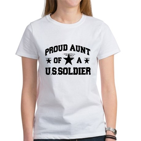 Proud Aunt of a U.S.Soldier Women's T-Shirt