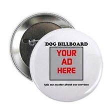 "dog billboard 2.25"" Button"