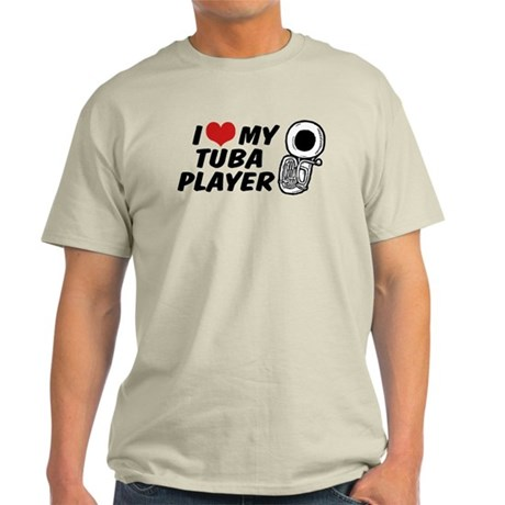 I Love My Tuba Player Light T-Shirt