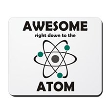 Awesome Right Down to the Ato Mousepad