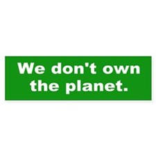 we don't own... Bumper Bumper Sticker