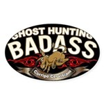 Ghost Hunting Badass Sticker (Oval)