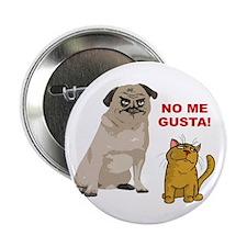 "Dog No Me Gusta Cat 2.25"" Button"