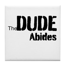 Dude Abides Tile Coaster