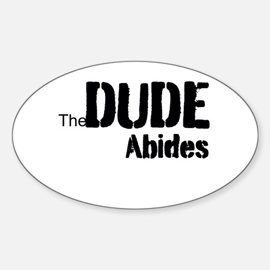 Dude Abides Sticker (Oval)