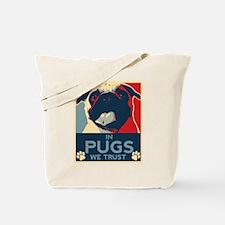In Pugs We Trust Tote Bag