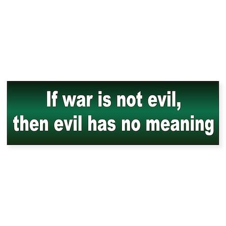 war evil... Bumper Sticker