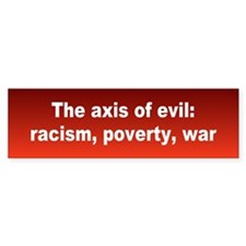 axis of evil... Bumper Bumper Sticker