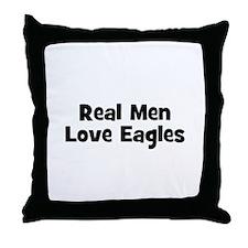 Real Men Love Eagles Throw Pillow