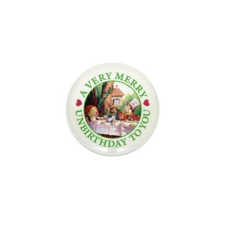 A Very Merry Unbirthday To You Mini Button