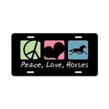 Peace, Love, Horses Aluminum License Plat
