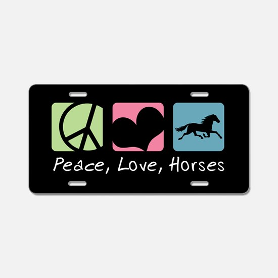 Peace, Love, Horses Aluminum License Plat