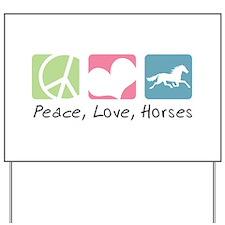Peace, Love, Horses Yard Sign