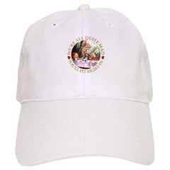 We're All Quite Mad Baseball Cap