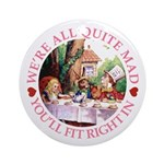 We're All Quite Mad Ornament (Round)