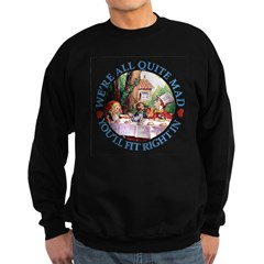 We're All Quite Mad Sweatshirt