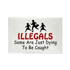 Antiimmigration Illegals Dyin Rectangle Magnet