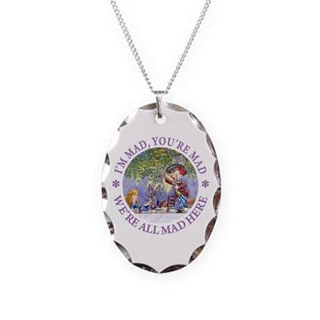 We're All Mad Here Necklace Oval Charm