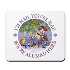We're All Mad Here Mousepad