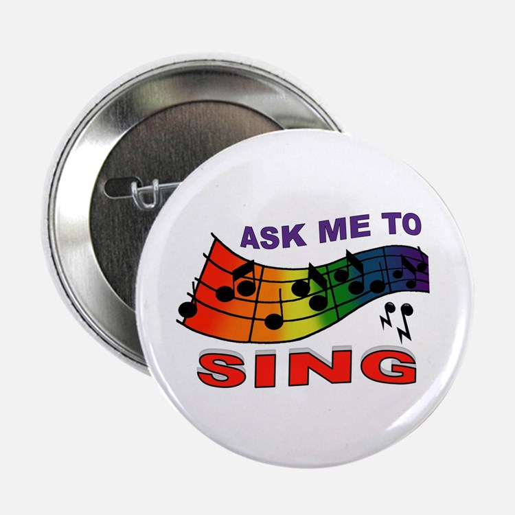 """SING TO ME 2.25"""" Button (10 pack)"""