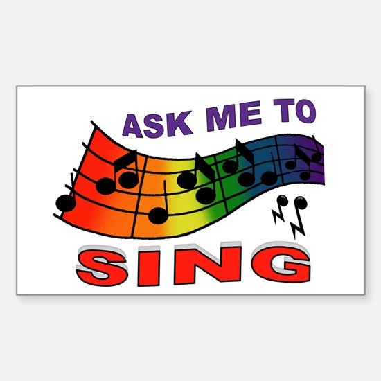 SING TO ME Sticker (Rectangle)