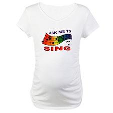 SING TO ME Shirt