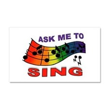 SING TO ME Car Magnet 20 x 12
