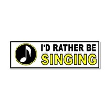 SING TO ME Car Magnet 10 x 3