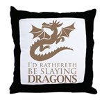 I'd Rathereth Be Slaying Drag Throw Pillow