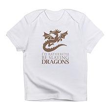 I'd Rathereth Be Slaying Drag Infant T-Shirt