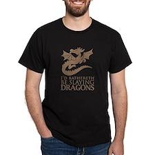 I'd Rathereth Be Slaying Drag T-Shirt