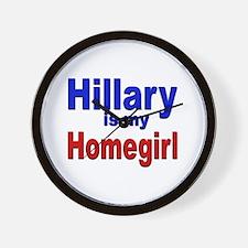 Hillary is my Homegirl Wall Clock