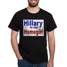 Hillary is my Homegirl (Front) Black T-Shirt