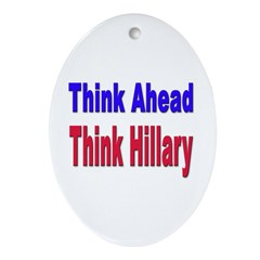 Think Ahead, Think Hillary Oval Ornament