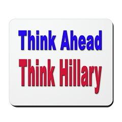 Think Ahead, Think Hillary Mousepad