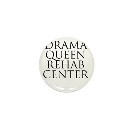 Drama Queen Rehab Center Mini Button (10 pack)
