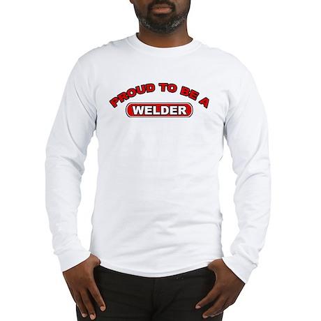 Proud To Be A Welder Long Sleeve T-Shirt