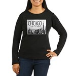 Chicago My Town Women's Long Sleeve Dark T-Shirt