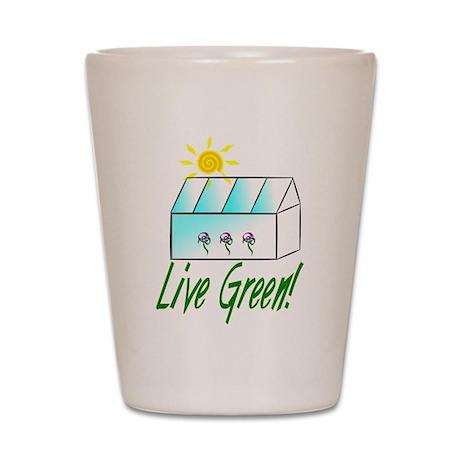 Live Green Greenhouse Shot Glass