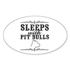 Sleeps with Pit Bulls Oval Decal