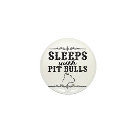 Sleeps with Pit Bulls Mini Button (10 pack)