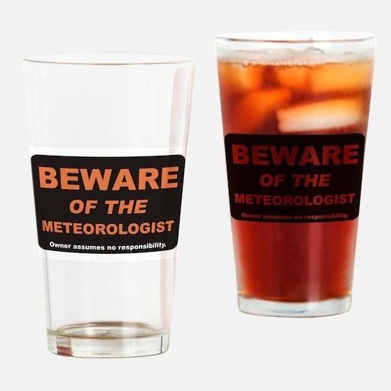 Beware / Meteorologist Drinking Glass