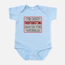 MOST UNINTERESTING MAN Infant Bodysuit
