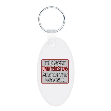 MOST UNINTERESTING MAN Aluminum Oval Keychain