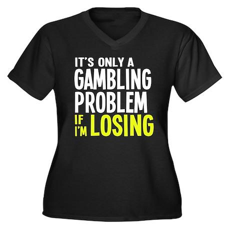 It's Only a Gambling Problem Women's Plus Size V-N