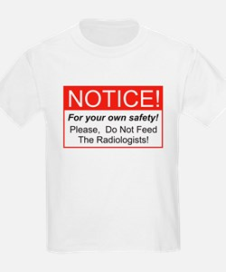 Notice / Radiologists T-Shirt