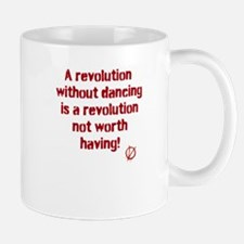 Revolutions are for Dancing Mug
