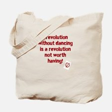 Revolutions are for Dancing Tote Bag