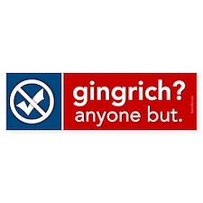 Anyone but Gingrich Bumper Sticker